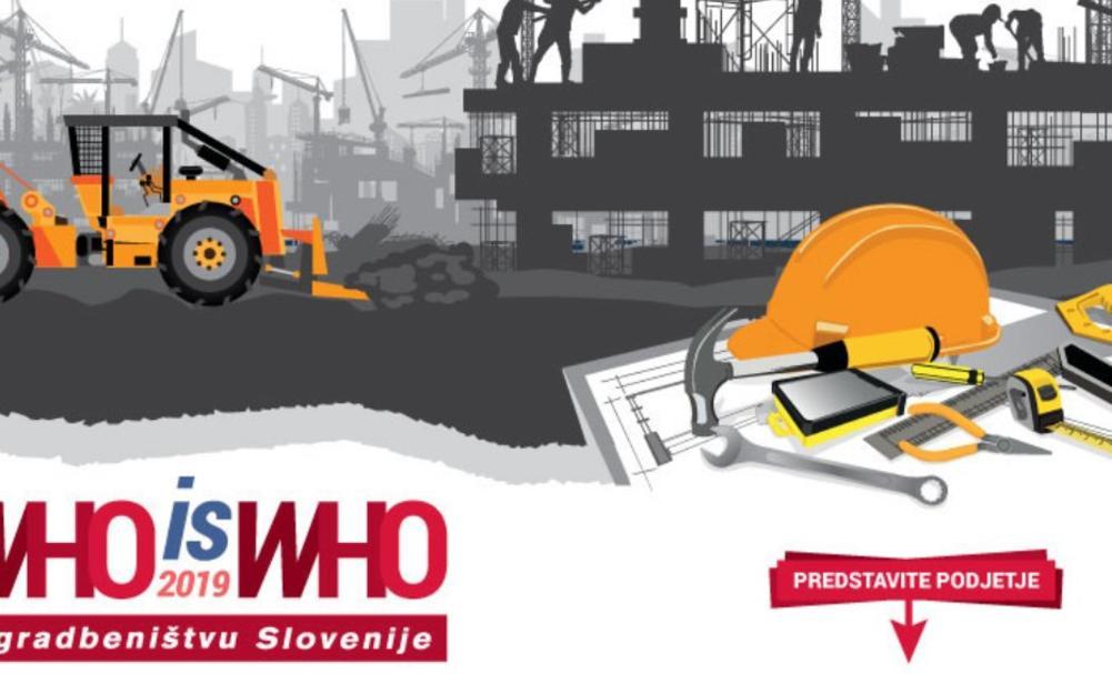 Ne zamudite objave v  WHO IS WHO v gradbeništvu Slovenije 2019